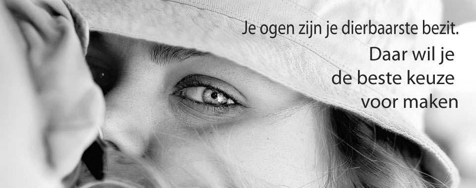 Je ogen zijn je dierbaarste bezit...